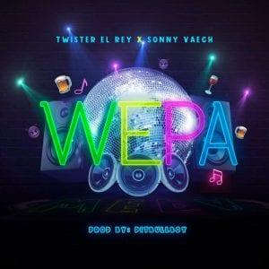 Wepa, lo nuevo de Twister el Rey y Sonny Vaech