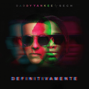 """Definitivamente"" el hit de Daddy Yankee y Sech"