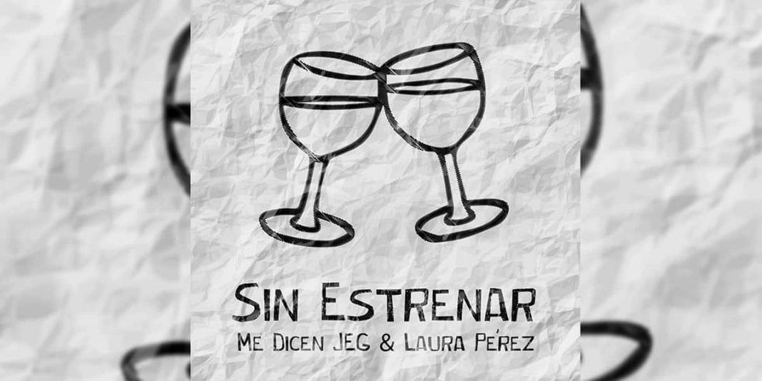 """Me Dicen JEG y Laura Pérez unen sus voces en """"Sin Estrenar"""""""